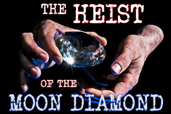 Heist of The Moon Diamond
