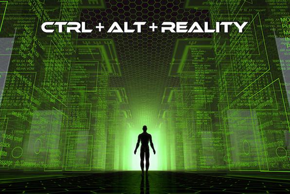 Ctrl + Alt + Reality