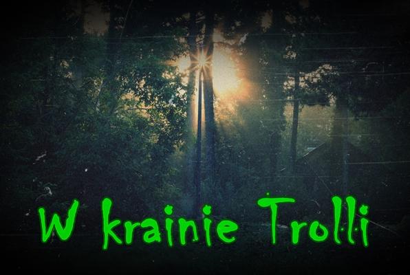 W Krainie Trolli