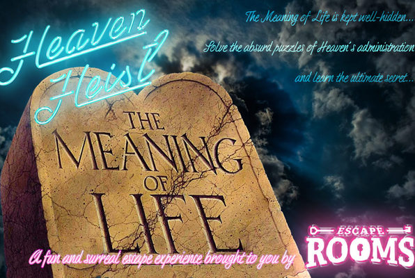 Heaven Heist: The Meaning of Life
