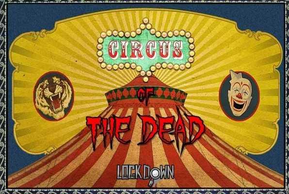 CIRCUS OF THE DEAD (Lock Down) Escape Room