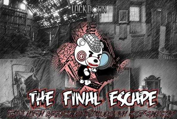 THE FINAL ESCAPE (Lock Down) Escape Room