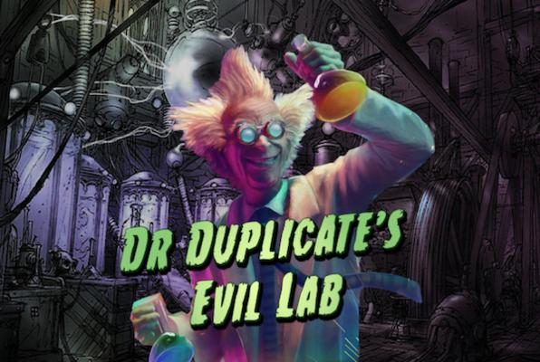 Dr Duplicate's Evil Lab