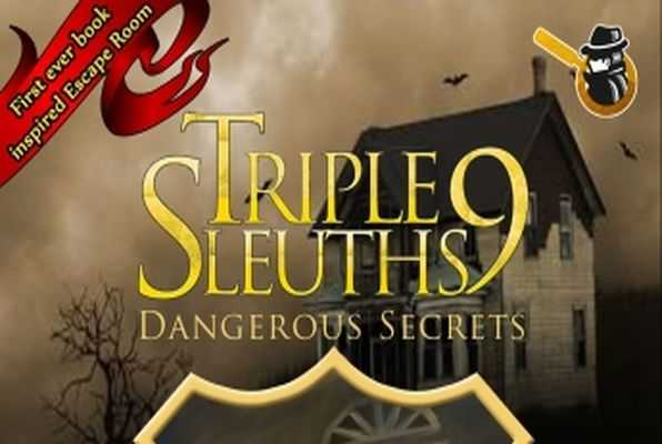 Triple 9 Sleuths: Dangerous Secrets (The Escape Artist) Escape Room