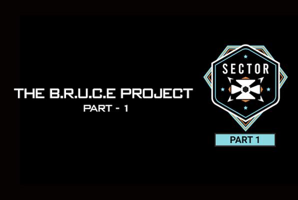 The B.R.U.C.E. Project - Part 1 Online