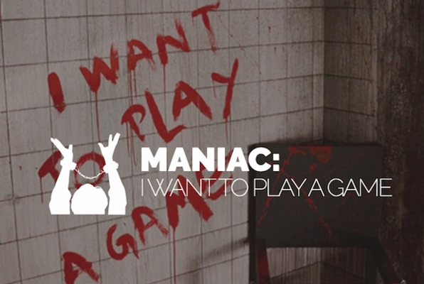 Maniac: I Want to Play a Game