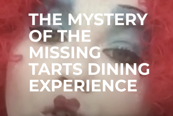 The Mystery of the Missing Tarts Dining Experience