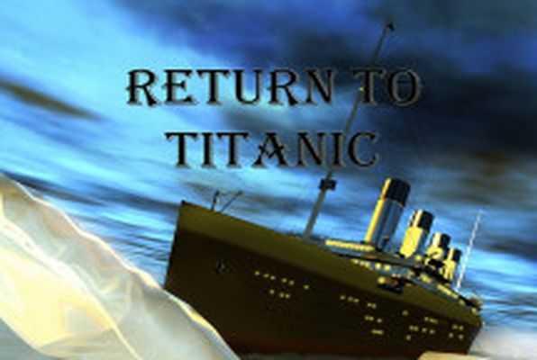 Return to Titanic