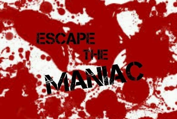 Escape the Maniac
