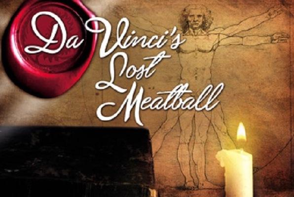 Da Vinci's Lost Meatball