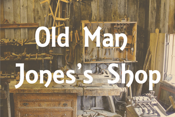 Old Man Jones's Shop