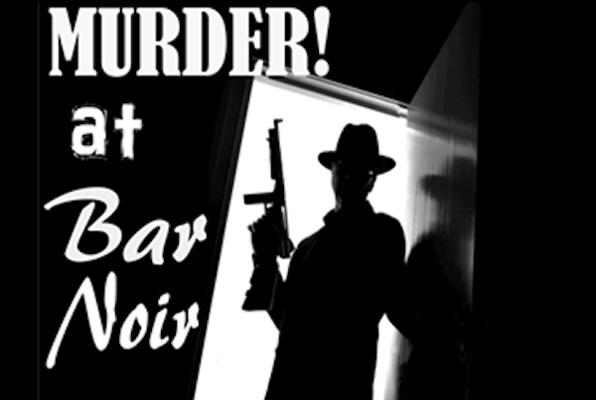 CSI: MURDER! at Bar Noir