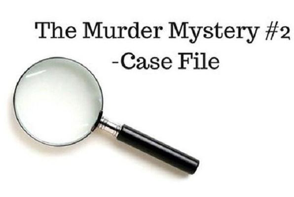 Murder Mystery #2 - Case File