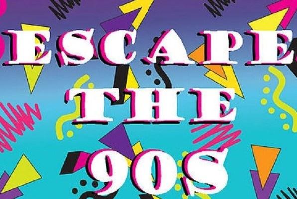 Escape the 90's