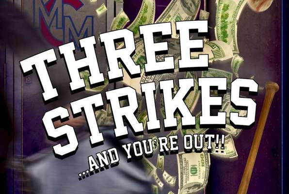 Three Strikes - And You're Out...