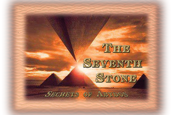 The Seventh Stone - Secrets of Abydos