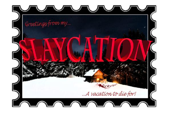 Slaycation