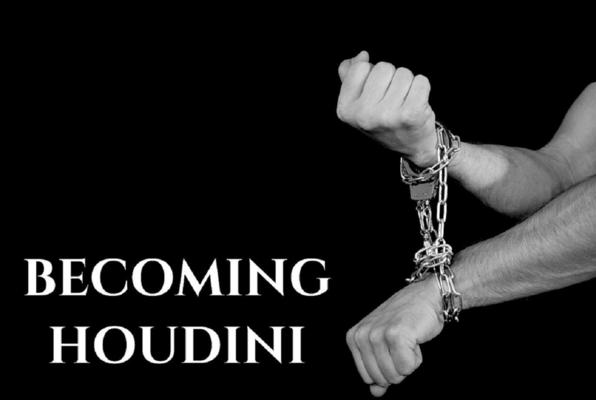 Becoming Houdini