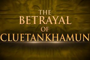 Квест The Betrayal of Cluetankhamun