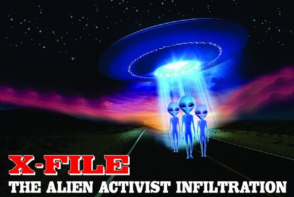 X-FILE: The Alien Activist Infiltration