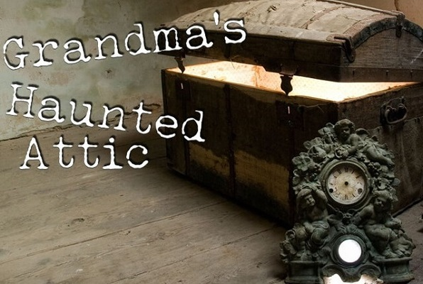 Grandma's Haunted Attic